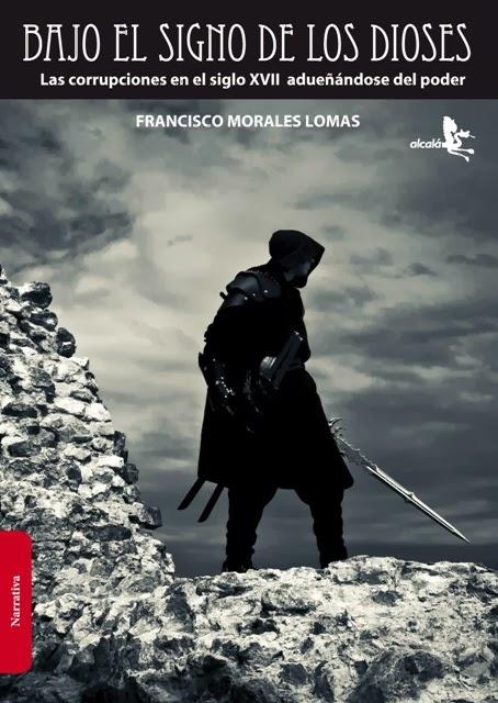 Bajo el signo de los dioses, de Francisco Morales Lomas, Alcalá Grupo Editorial.