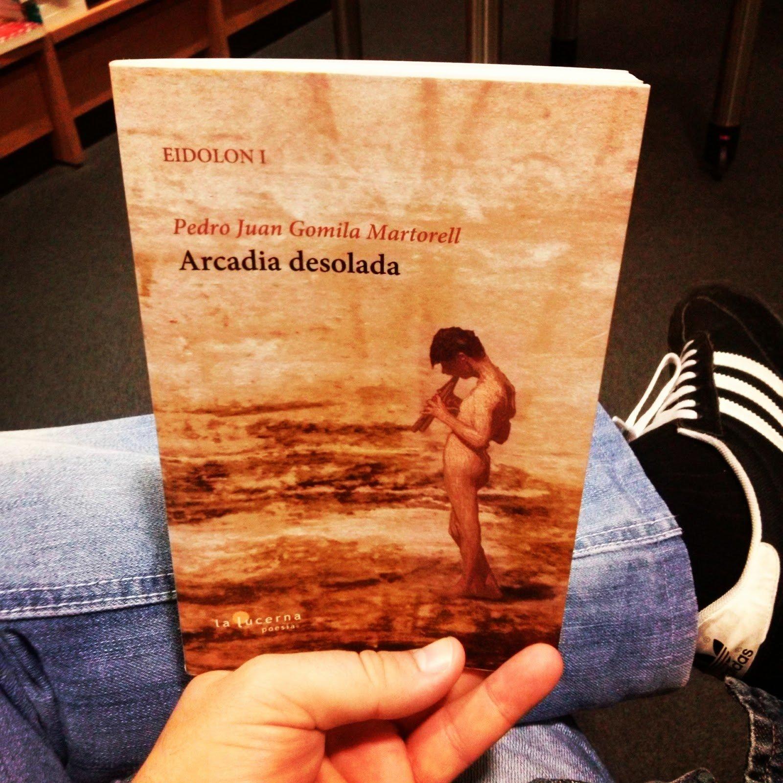 Arcadia desolada,poemario/ juandediosgarcia.lagallaciencia.com