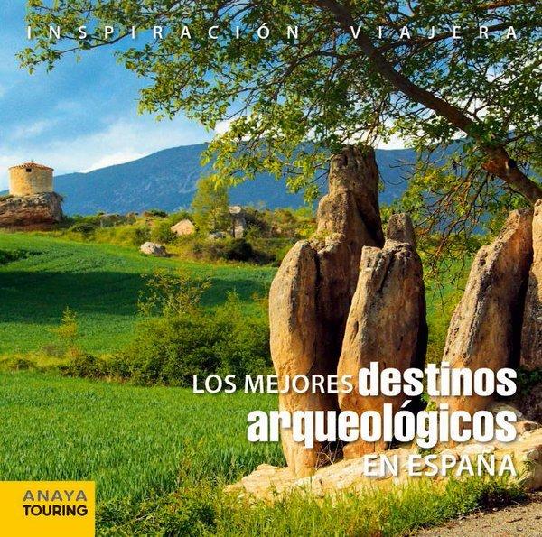 Portada de Los mejores destinos arqueológicos/ Anaya