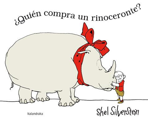 ¿Quién compra un rinoceronte?/ Kalandraka