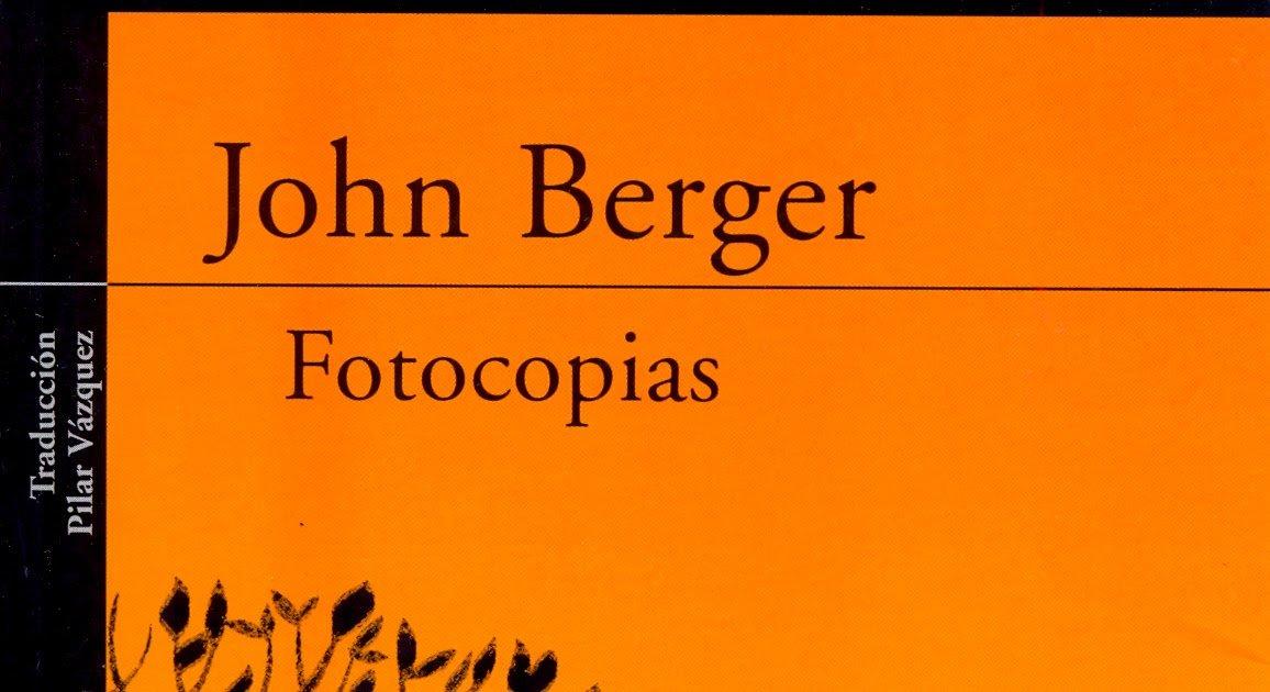 Fotocopias, de John Berger / Aspaviento libros.