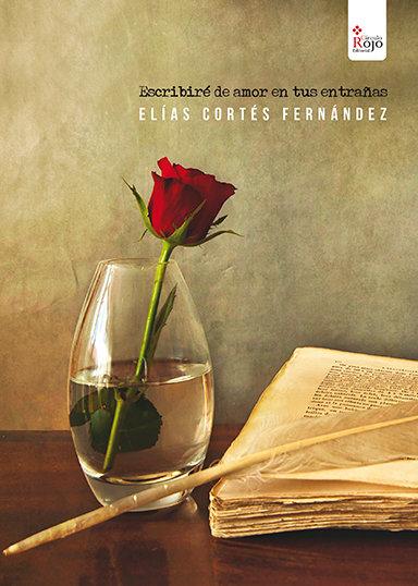 Escribiré de amor en tus entrañas, libro de poemas de