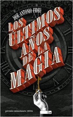 Portada de Los últimos años de la magia./ Planeta libros