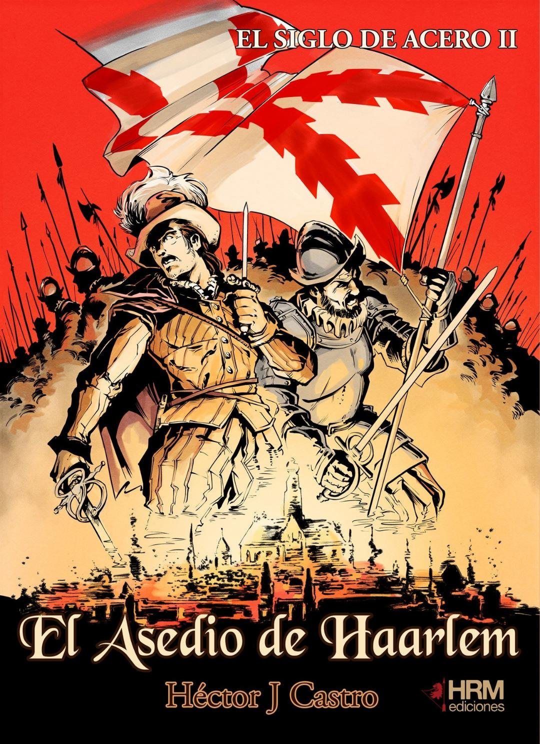 Resultado de imagen de asedio haarlem hector hrm