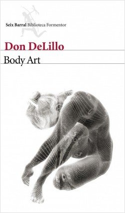 Body Art, novela de Don DeLillo./ Seix Barral.