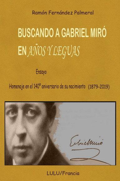 Buscando a Gabriel Miró en años y leguas, de Ramón Palmeral. / Mundiario.