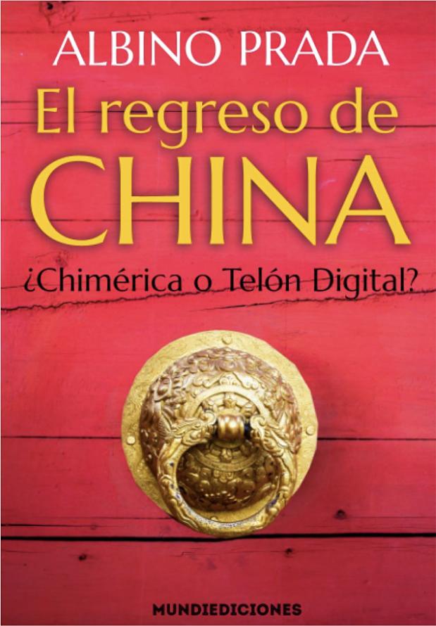 Portada del libro El regreso de China, de Albino Prada. / Mundiediciones